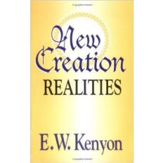 New Creation Realities - Kenyon